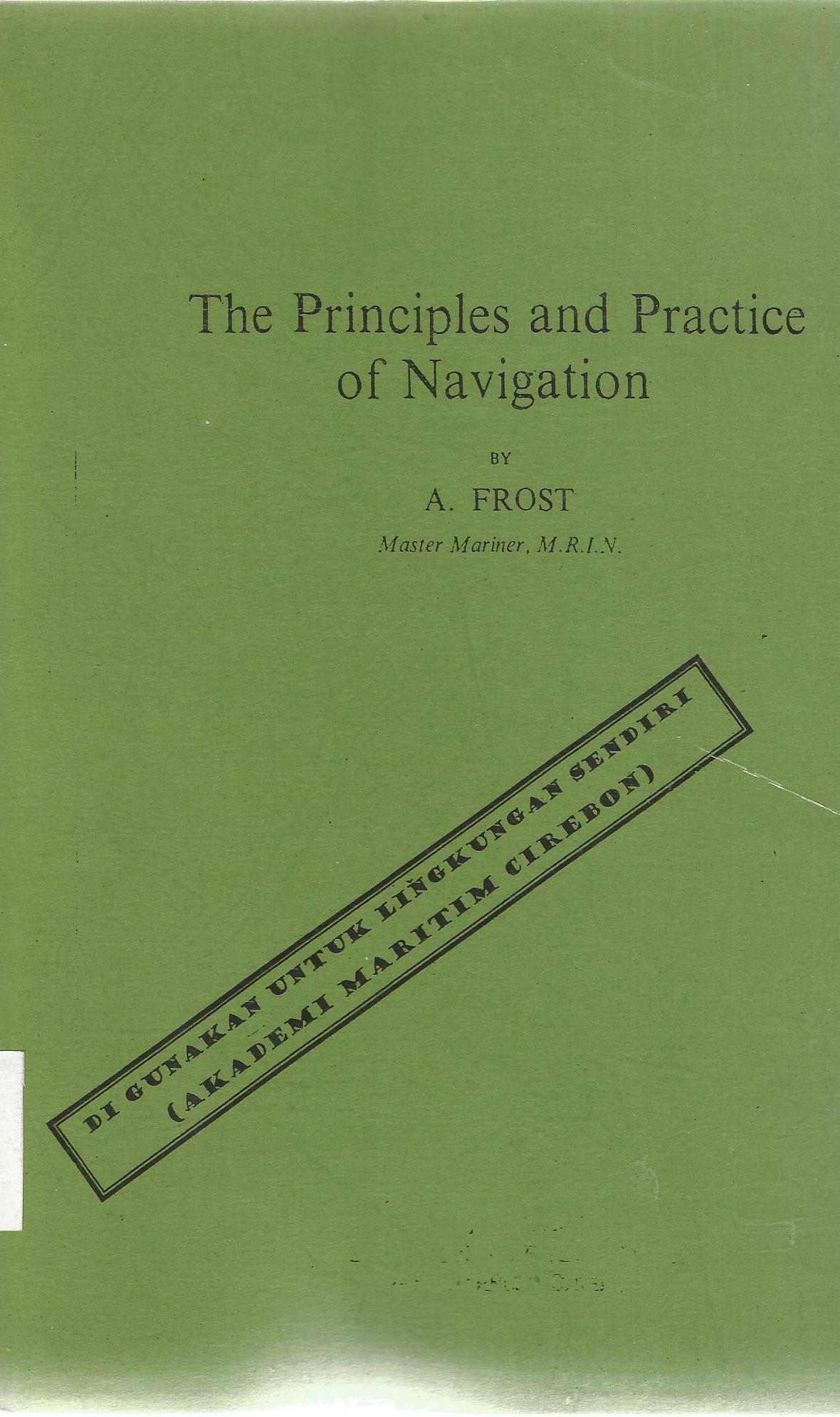 THE PRINCIPLE AND PRACTICE OF NAVIGATION